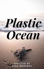 OCEAN PLASTIC    by Ellaactually