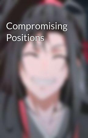 Compromising Positions by SpicyRamen_10969