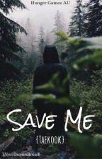 Save Me - Hunger Games AU {Taekook} by INeedSomeBread