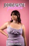 Jodidamente Perfecta: Ser Gorda [✔] cover