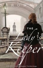The Lady's Keeper by D_Brownie