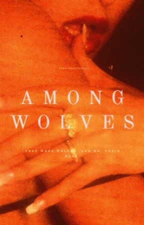 Among Wolves [EXPLICIT] by morningafterpill