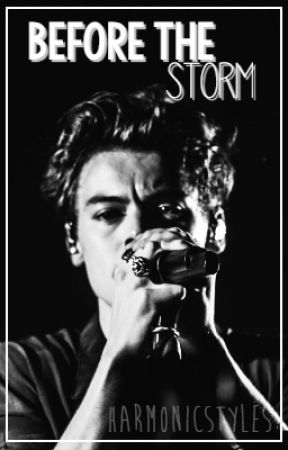 Before The Storm // h.s [mature] (Book 1) by harmonicstyles