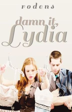 Damn It, Lydia [STYDIA ONE-SHOT] by rodens