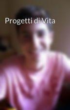 Progetti di Vita by marcofedele98