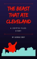 The Beast That Ate Cleveland by ebeybooks