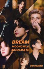 DREAM, MOONCHILD, SOULMATE    BTS by myaakth