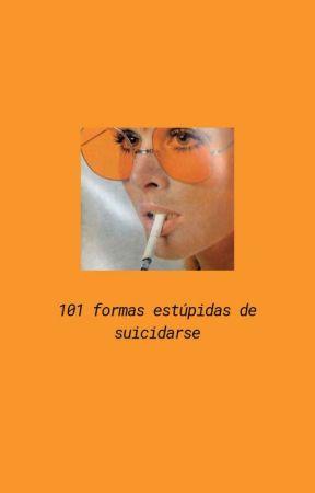 - ☪︎ 101 formas estúpidas de suicidarse. by pxrty-fxvor