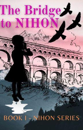 The Bridge To Nihon (BOOK ONE) by Sunken_City