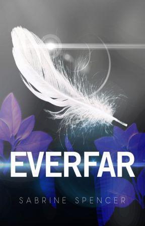 Everfar (ON HOLD - EDITING BEYOND DENVER) by checksmartreaders