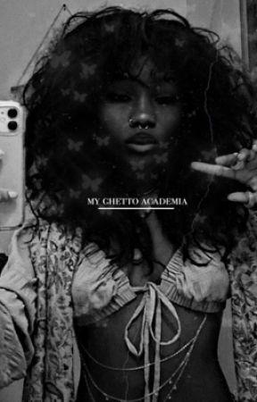 My Ghetto Academia - Boku no Hero Academia by Spaired