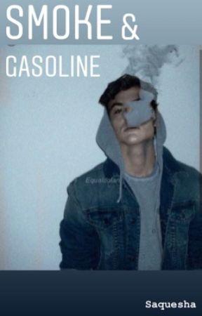 Smoke & Gasoline by saquesha