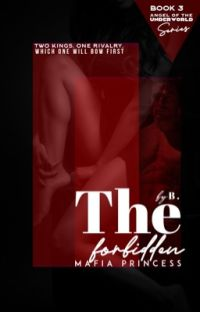 The Forbidden Mafia Princess (Angels of the Underworld: Book Three) Completed cover