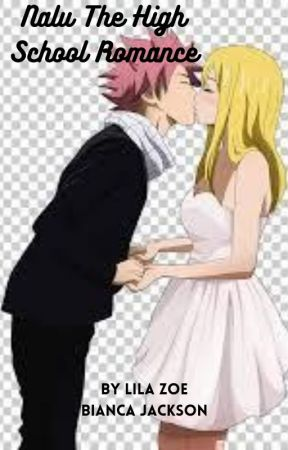 Nalu The High School Romance by LucyDragneel827