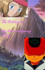 The Betrayed, An Amourshipping Story by ThatSophomoreWill