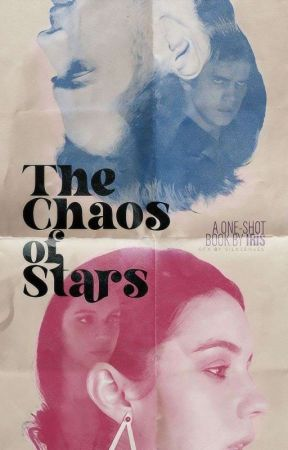 The Chaos Of Stars ≛ Oneshots by alderaans