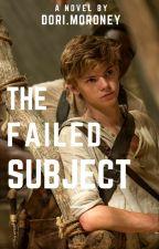 The Failed Subject ~ The Maze Runner ~ X Reader ~   by dorimoroney