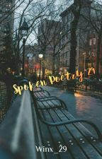 Spoken Word Poetry 29 by Winx_29