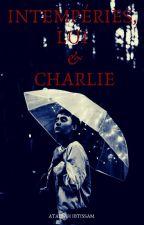 Intempéries, Lui et Charlie by ibtiatallah