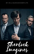 Sherlock (BBC) ||  Imagines by BillieJoeSavedMyLife