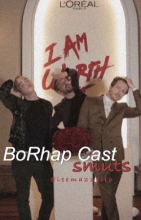 BoRhap Cast Smuts by leemazzello