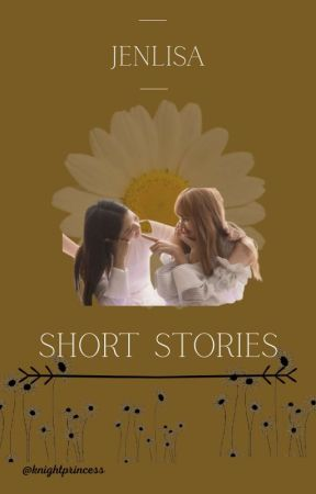 Jenlisa's Curtain  [Short Stories]✔️ by KnightPrincess27