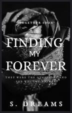Finding my Forever (COMPLETED) by DreamDust_x