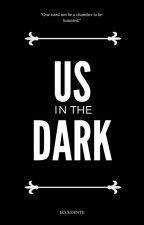 Us in the Dark by eccedente