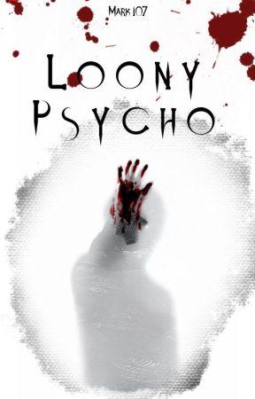 Loony Psycho [KSJ FF] by Mark_107
