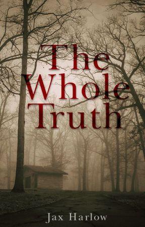 The Whole Truth by jaxharlow