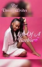 Life of a Barbie💕 (Mini Barbie) by JanaeWroteIt