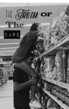 The Truth of The Dare by blueberrrryyyy