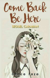 Come Back Be Here [Sequel Carabian] cover