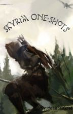 Skyrim One-Shots by TheSarcasticRed