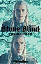 Stone Blind (Legolas x reader) by Wtfauthor