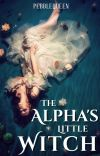 The Alpha's Little Witch | Completed ✔️ cover