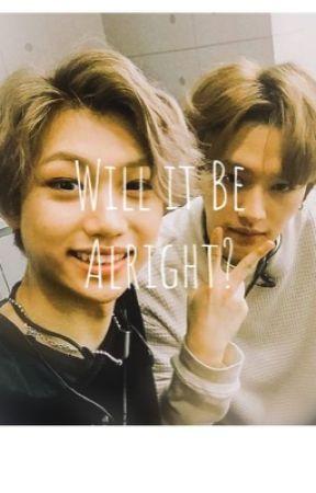 Will it Be Alright? by ladyluckassassin