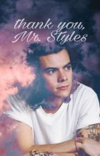 thank you, Mr. Styles || h.s. by irispinkypie