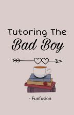 Tutoring the Bad Boy (Completed) by funfusion
