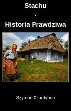 Stachu - Historia Prawdziwa |GDZIE PIENIĄDZE SĄ ZA LAS| by Szymon_Czardybon