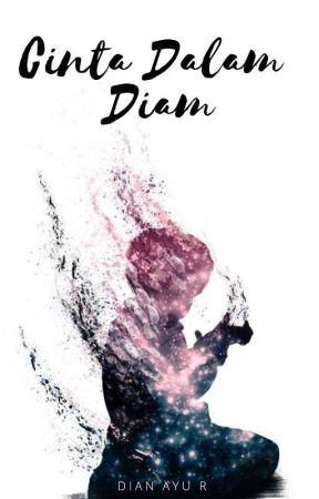 Cinta Dalam Diam [TAHAP REVISI] by The_Retno