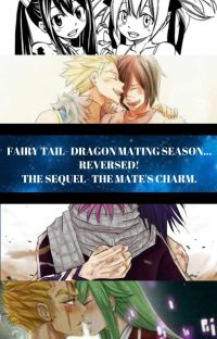 The Mates Charm. (Sequel of Dragon Mating Season...Reversed!) cover