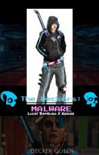 The Deckers: Malware  by DeckerQueen