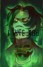 I hate you, I love you - Morro x Female reader by retro-gloss