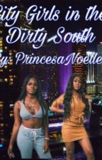City Girls in the Dirty South by Noellecj