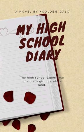 My High School Diary by Xgolden_galX