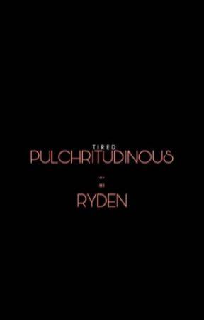 PULCHRITUDINOUS ;;; RYDEN by softieee101
