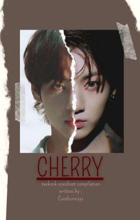 Cherry [M] |tk by cutebunnyyy