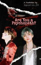 Are You A Psychopath ? - Nomin oleh Agustin_00