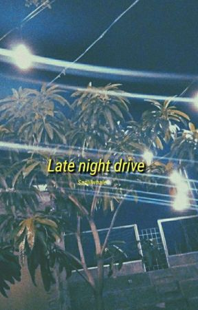 Late night drive - Jae by sadlilwhale